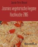 Jasmins vegetarische/vegane Kochküche 2016 (eBook, ePUB)
