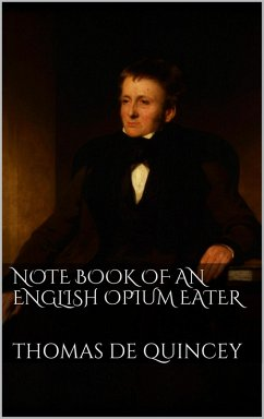 Note Book of an English Opium-Eater (eBook, ePUB)