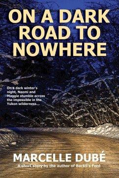 On a Dark Road to Nowhere (eBook, ePUB)