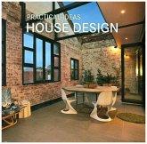 House Design - Practical Ideas