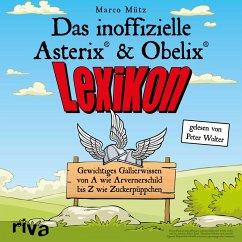 Das inoffizielle Asterix®-&-Obelix®-Lexikon (MP3-Download) - Mütz, Marco