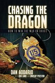 Chasing the Dragon: How to Win the War on Drugs (eBook, ePUB)