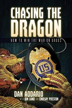 Chasing the Dragon: How to Win the War on Drugs (eBook, ePUB) - Addario, Dan