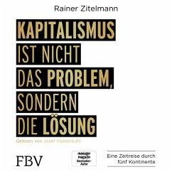 Kapitalismus ist nicht das Problem, sondern die Lösung (MP3-Download) - Zitelmann, Rainer