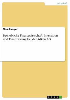 Betriebliche Finanzwirtschaft. Investition und Finanzierung bei der Adidas AG (eBook, PDF)