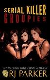 Serial Killer Groupies (eBook, ePUB)