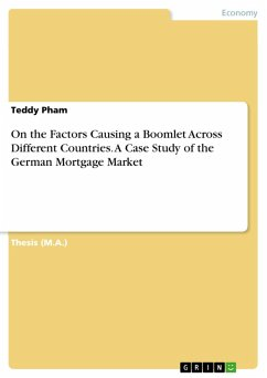 On the Factors Causing a Boomlet Across Different Countries. A Case Study of the German Mortgage Market (eBook, PDF) - Pham, Teddy