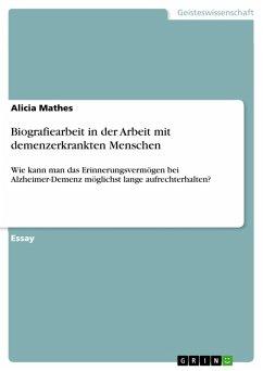 Biografiearbeit in der Arbeit mit demenzerkrankten Menschen (eBook, PDF)