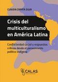 Crisis del multiculturalismo en América Latina (eBook, PDF)