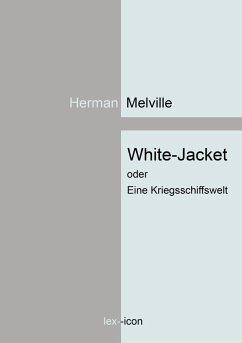 White-Jacket oder Eine Kriegsschiffswelt