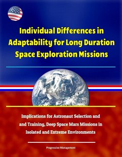 Individual Differences in Adaptability for Long Duration Space Exploration Missions: Implications for Astronaut Selection and Training, Deep Space Mars Missions in Isolated and Extreme Environments (eBook, ePUB)