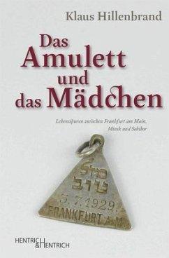 Das Amulett und das Mädchen - Hillenbrand, Klaus