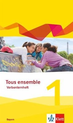 Tous ensemble 1. Ausgabe Bayern. Verbenlernheft 1. Lernjahr