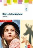 Deutsch kompetent 6. Ausgabe Nordrhein-Westfalen Gymnasium. Arbeitsheft Klasse 6