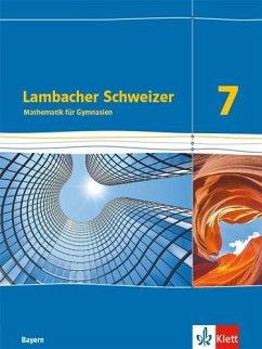 Lambacher Schweizer Mathematik 7. Ausgabe Bayern. Schülerbuch Klasse 7