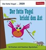 Der fette Vogel bricht den Ast - Kalender 2020