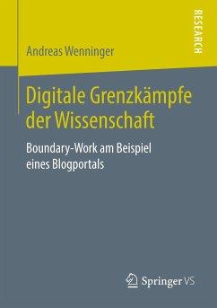 Digitale Grenzkämpfe der Wissenschaft - Wenninger, Andreas