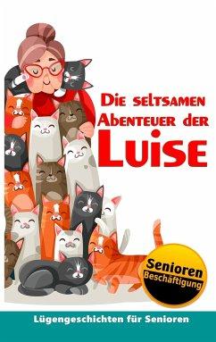 Die seltsamen Abenteuer der Luise