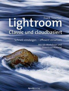 Lightroom - Classic und cloudbasiert - Treichler, Frank