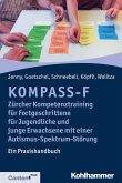 KOMPASS-F - Zürcher Kompetenztraining für Fortgeschrittene für Jugendliche und junge Erwachsene mit einer Autismus-Spektrum-Störung (eBook, PDF)
