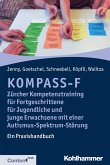 KOMPASS-F - Zürcher Kompetenztraining für Fortgeschrittene für Jugendliche und junge Erwachsene mit einer Autismus-Spektrum-Störung (eBook, ePUB)
