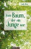 Vom Baum, der ein Junge war (eBook, ePUB)