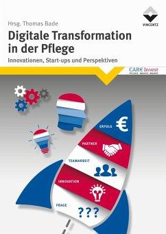 Digitale Transformation in der Pflege (eBook, ePUB) - Bade, Thomas