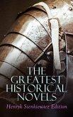 The Greatest Historical Novels: Henryk Sienkiewicz Edition (eBook, ePUB)