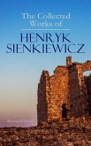 The Collected Works of Henryk Sienkiewicz (Illustrated Edition) (eBook, ePUB)