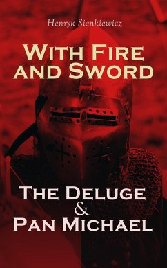 With Fire and Sword, The Deluge & Pan Michael (eBook, ePUB) - Sienkiewicz, Henryk