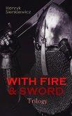 WITH FIRE & SWORD Trilogy (eBook, ePUB)