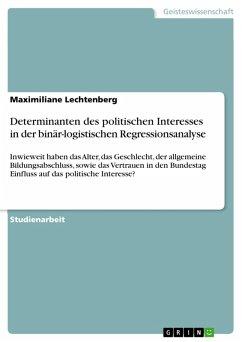 Determinanten des politischen Interesses in der binär-logistischen Regressionsanalyse (eBook, PDF)