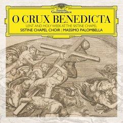 O Crux Benedicta - Sistine Chapel Choir/Palombella,Massimo