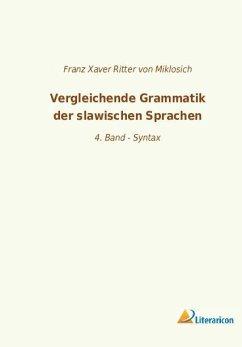 Vergleichende Grammatik der slawischen Sprachen - Herausgegeben von von Miklosich, Franz Xaver Ritter