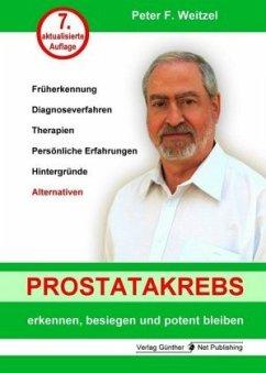 Prostatakrebs erkennen, besiegen und potent bleiben - Weitzel, Peter F.