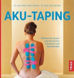 Aku-Taping - Hecker, Hans U.;Liebchen, Kay