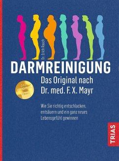 Darmreinigung. Das Original nach Dr. med. F.X. Mayr - Rauch, Erich