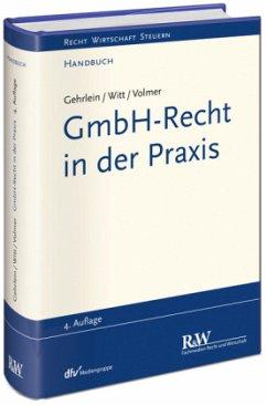 GmbH-Recht in der Praxis - Gehrlein, Markus; Witt, Carl-Heinz; Volmer, Michael