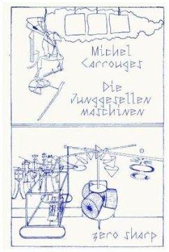 Die Junggesellenmaschinen - Carrouges, Michel