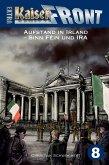 KAISERFRONT Extra, Band 8: Aufstand in Irland - Sinn Féin und IRA (eBook, ePUB)