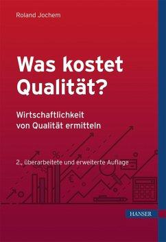 Was kostet Qualität? - Wirtschaftlichkeit von Qualität ermitteln (eBook, ePUB) - Jochem, Roland