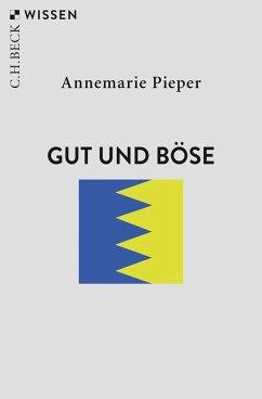 Gut und Böse (eBook, ePUB) - Pieper, Annemarie