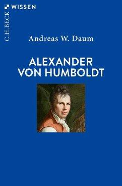 Alexander von Humboldt (eBook, ePUB) - Daum, Andreas W.