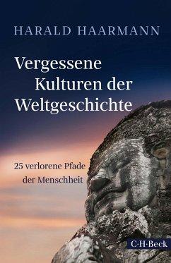 Vergessene Kulturen der Weltgeschichte (eBook, ePUB) - Haarmann, Harald