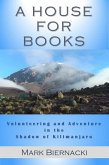 A House for Books: Volunteering and Adventure in the Shadow of Kilimanjaro (eBook, ePUB)