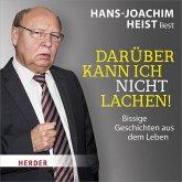 Hans-Joachim Heist liest: Darüber kann ich nicht lachen! (MP3-Download)