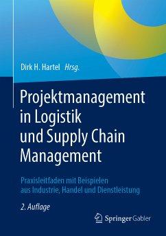 Projektmanagement in Logistik und Supply Chain Management (eBook, PDF)