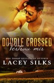 Double Crossed: Vertrau Mir (Die Crossed-Serie, #3) (eBook, ePUB)