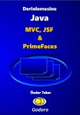 Derinlemesine Java - MVC, JSF & Primefaces (eBook, ePUB)