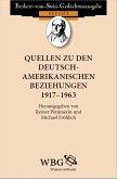 Quellen zu den deutsch-amerikanischen Beziehungen 1917 - 1963 (eBook, PDF)